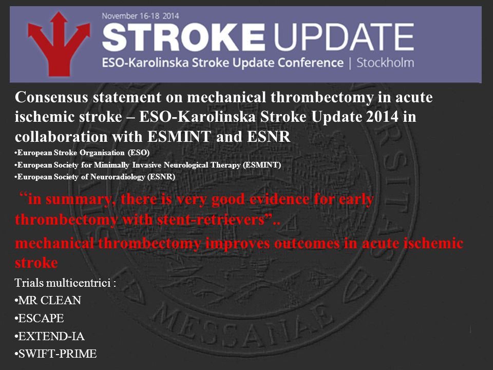 Consensus statement on mechanical thrombectomy in acute ischemic stroke – ESO-Karolinska Stroke Update 2014 in collaboration with ESMINT and ESNR