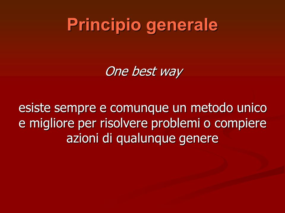 Principio generale One best way