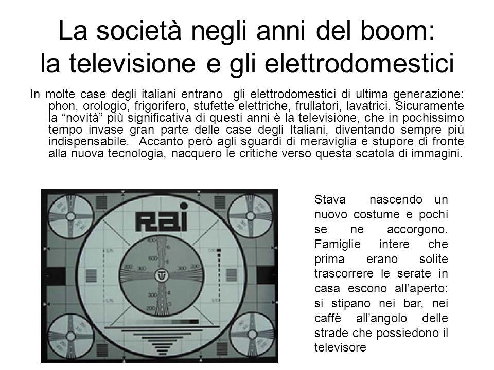 La società negli anni del boom: la televisione e gli elettrodomestici