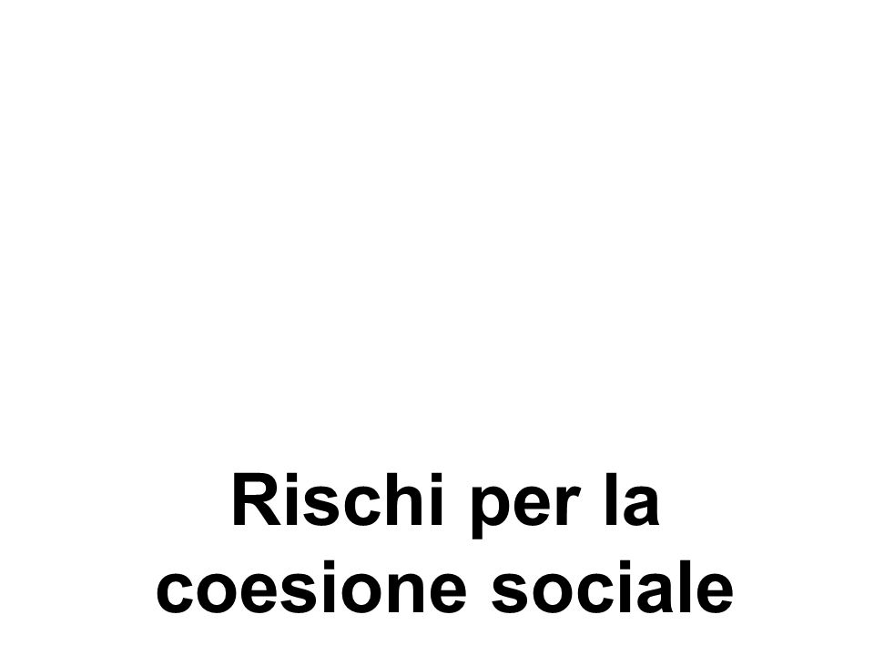 Rischi per la coesione sociale