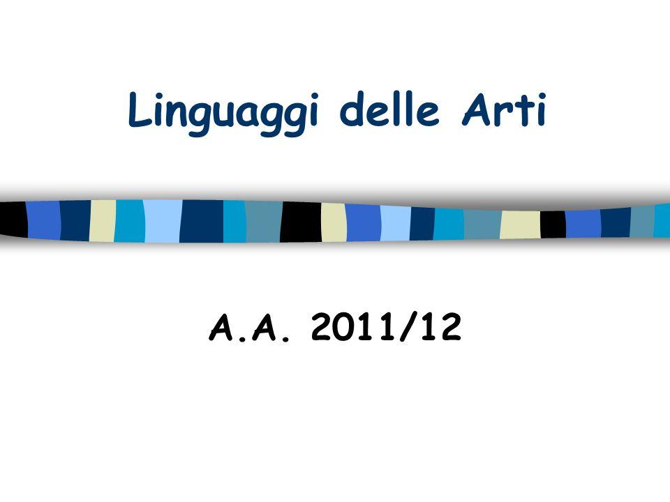 Linguaggi delle Arti A.A. 2011/12