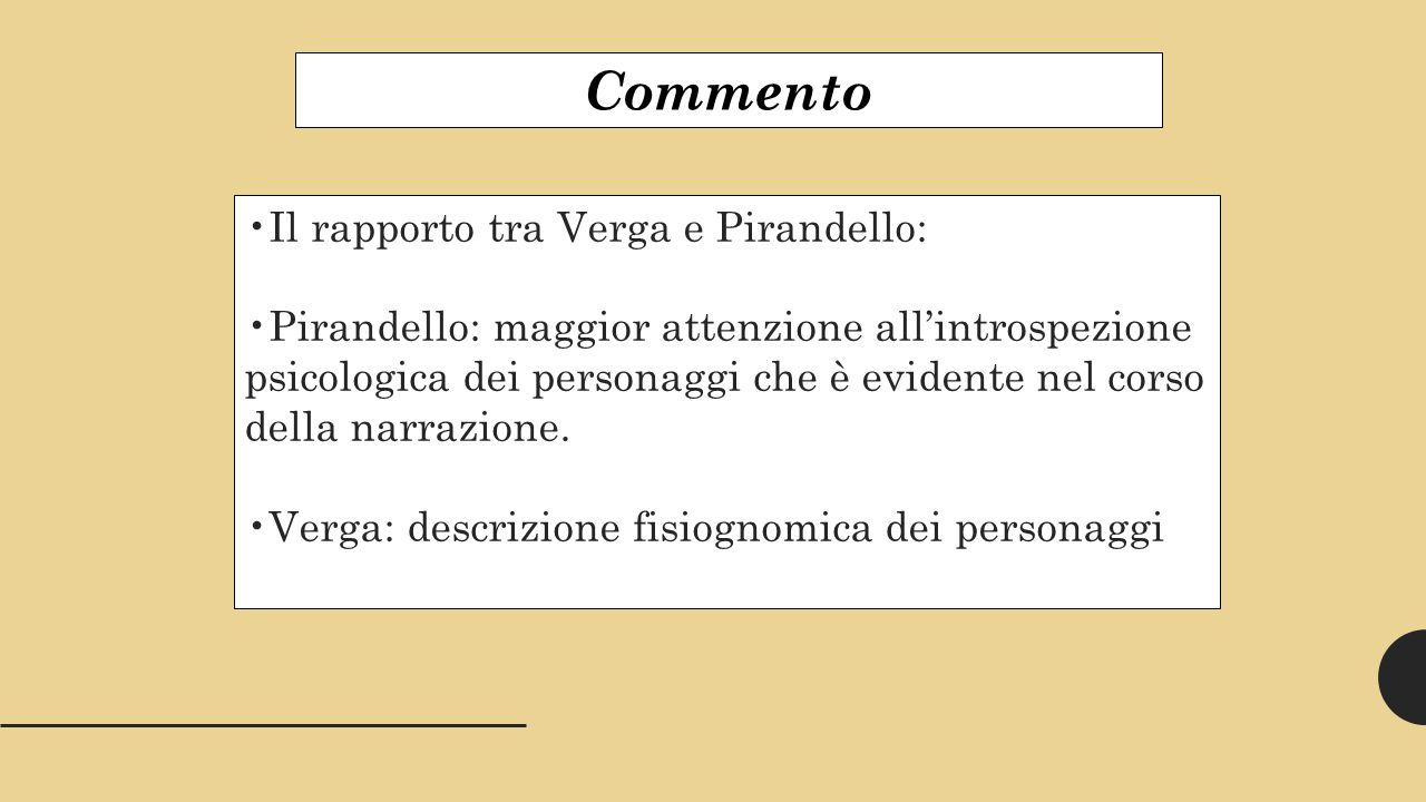Commento •Il rapporto tra Verga e Pirandello: