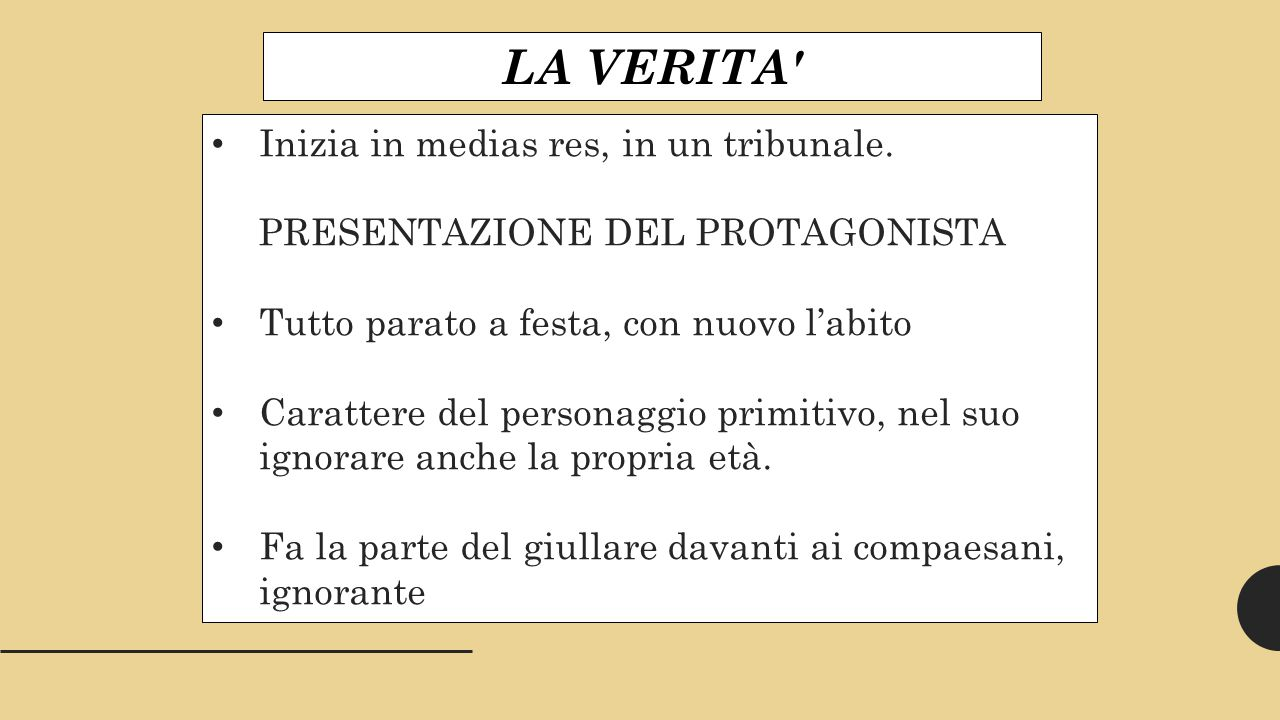 LA VERITA Inizia in medias res, in un tribunale.