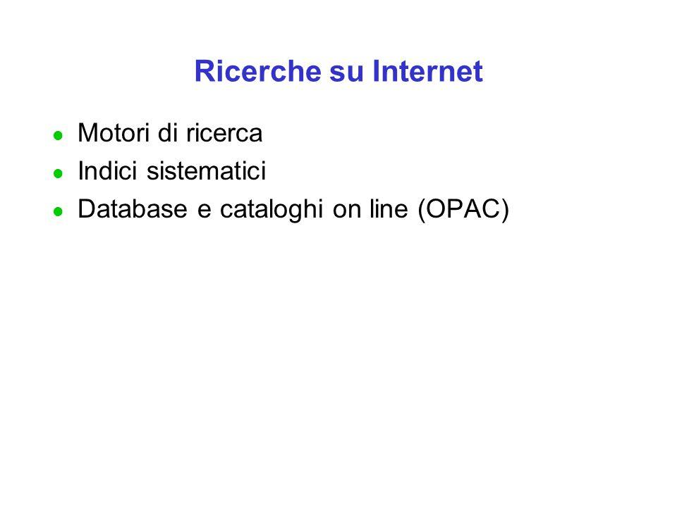 Ricerche su Internet Motori di ricerca Indici sistematici