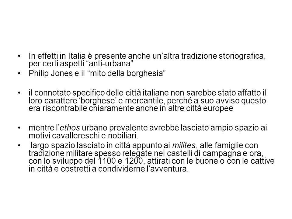 In effetti in Italia è presente anche un'altra tradizione storiografica, per certi aspetti anti-urbana
