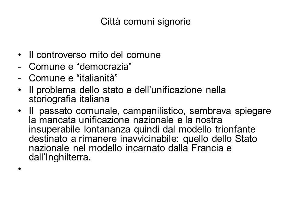 Città comuni signorie Il controverso mito del comune. Comune e democrazia Comune e italianità