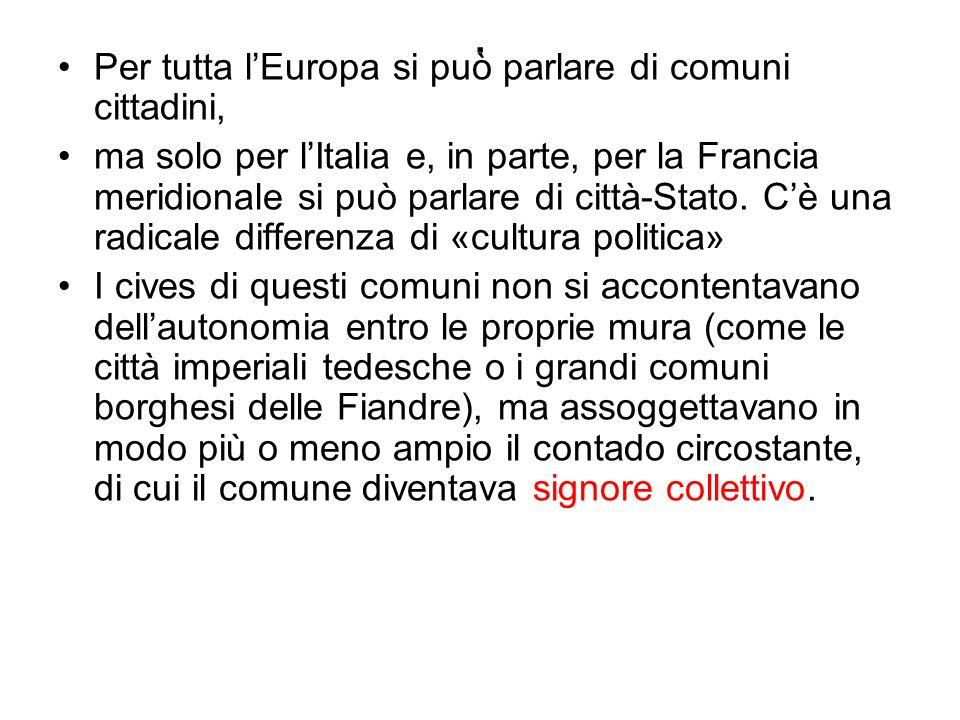 . Per tutta l'Europa si può parlare di comuni cittadini,