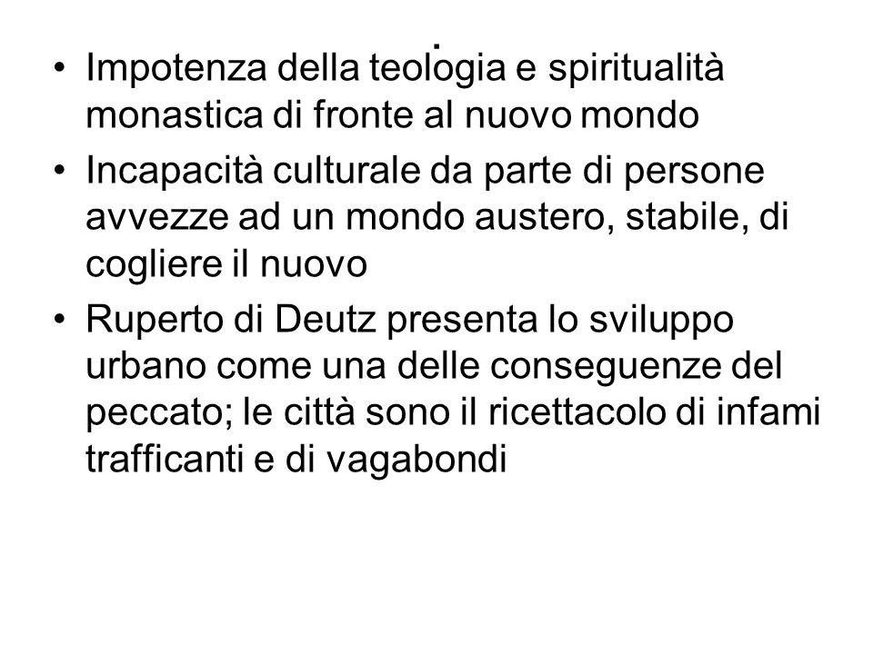 . Impotenza della teologia e spiritualità monastica di fronte al nuovo mondo.