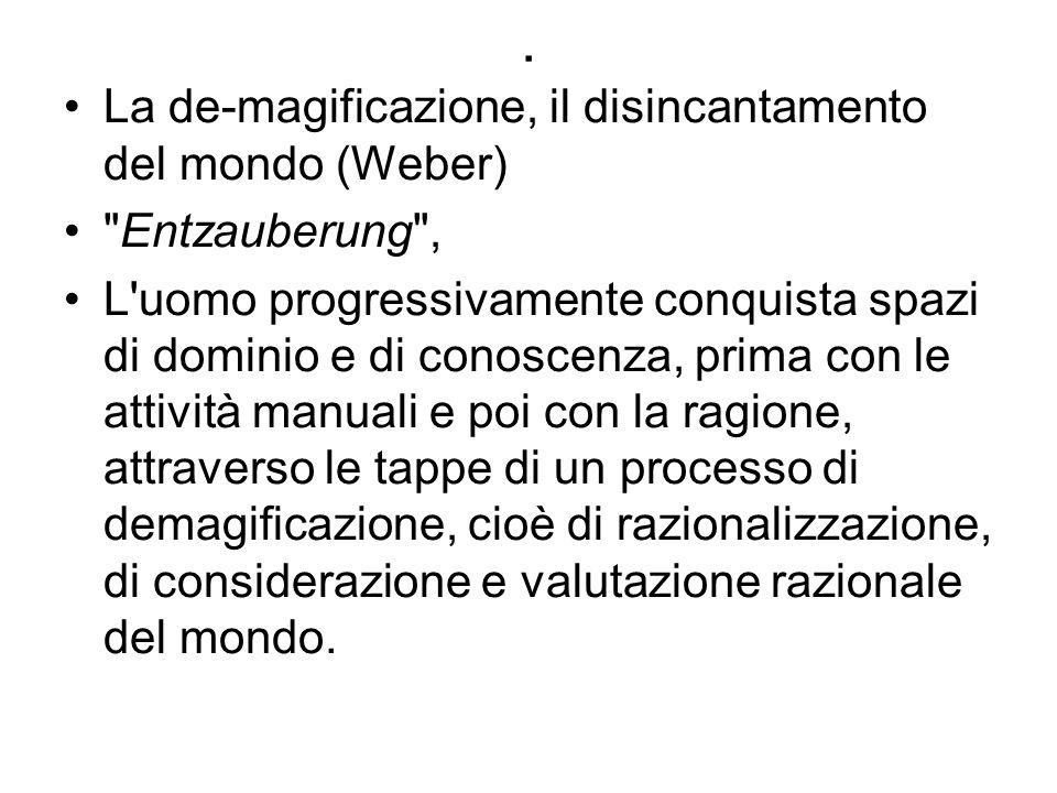 . La de-magificazione, il disincantamento del mondo (Weber)