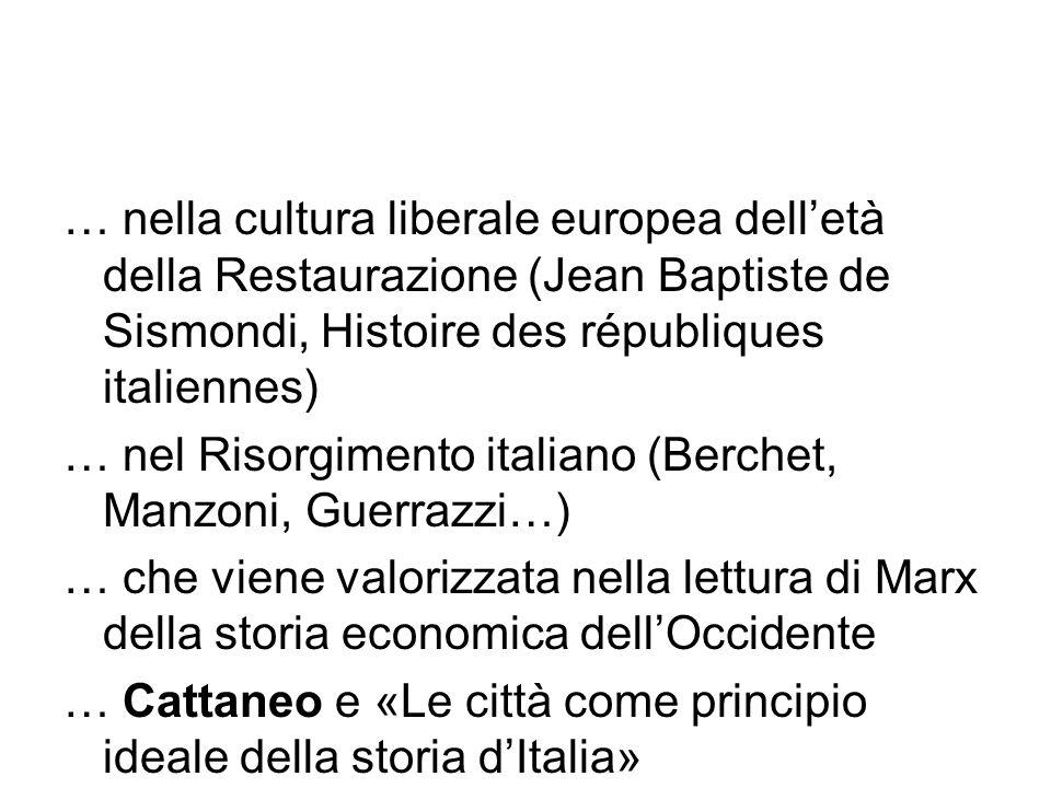 … nella cultura liberale europea dell'età della Restaurazione (Jean Baptiste de Sismondi, Histoire des républiques italiennes)