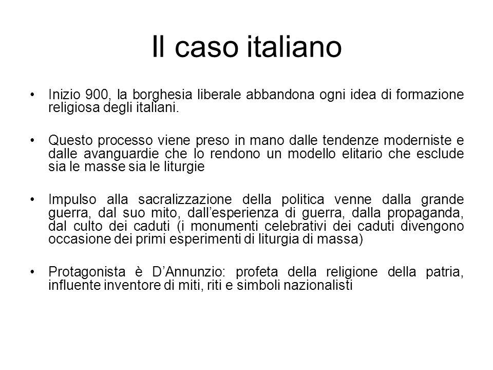 Il caso italianoInizio 900, la borghesia liberale abbandona ogni idea di formazione religiosa degli italiani.
