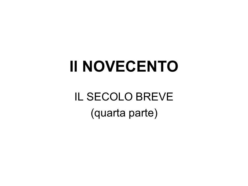 IL SECOLO BREVE (quarta parte)
