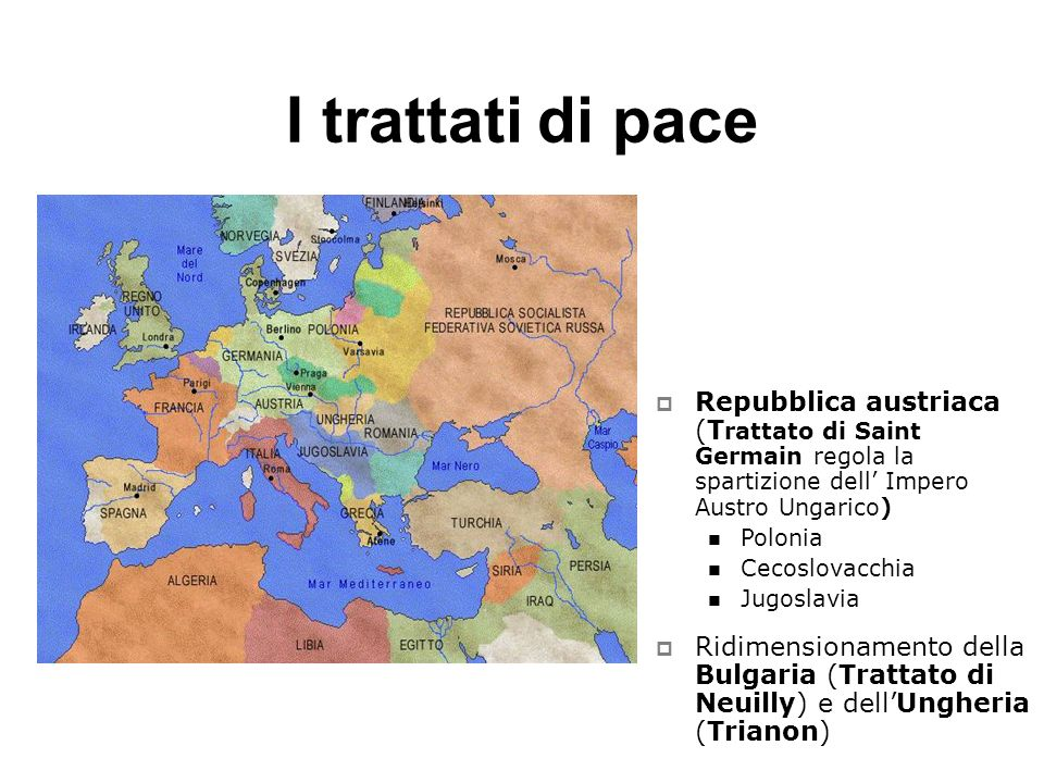I trattati di pace Repubblica austriaca (Trattato di Saint Germain regola la spartizione dell' Impero Austro Ungarico)