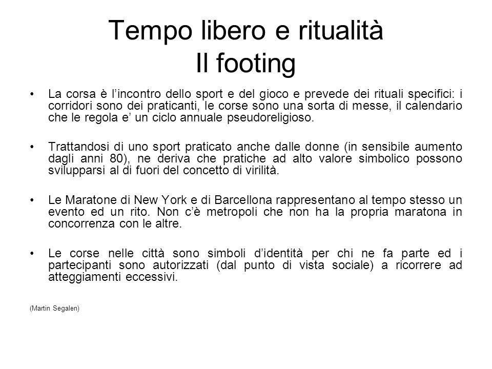 Tempo libero e ritualità Il footing