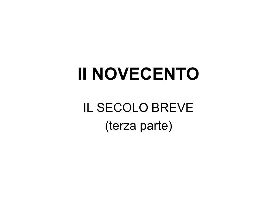 IL SECOLO BREVE (terza parte)