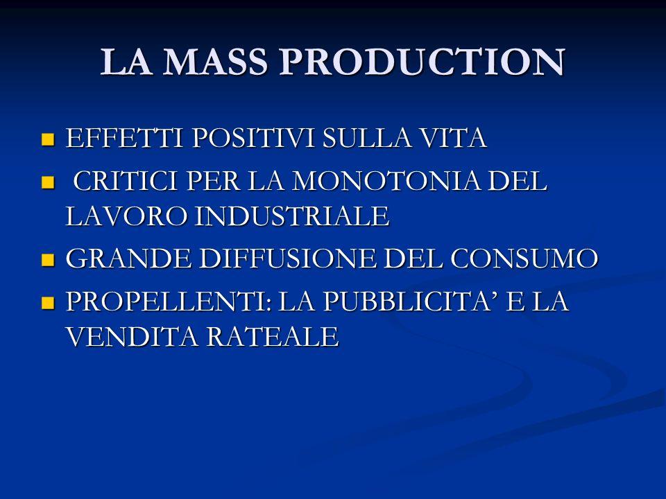 LA MASS PRODUCTION EFFETTI POSITIVI SULLA VITA