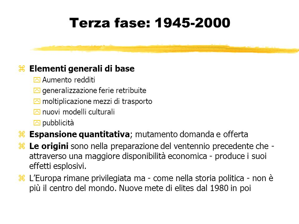 Terza fase: 1945-2000 Elementi generali di base