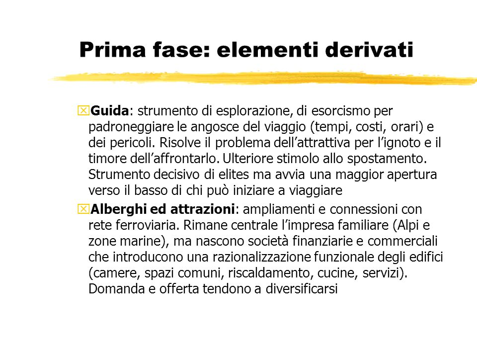 Prima fase: elementi derivati