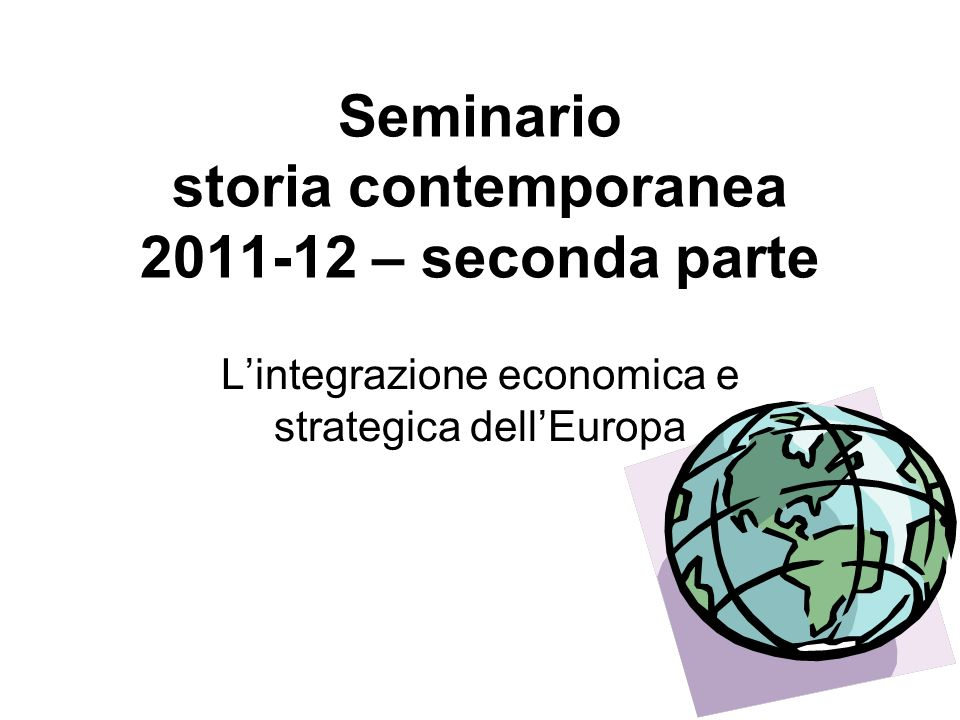 Seminario storia contemporanea 2011-12 – seconda parte