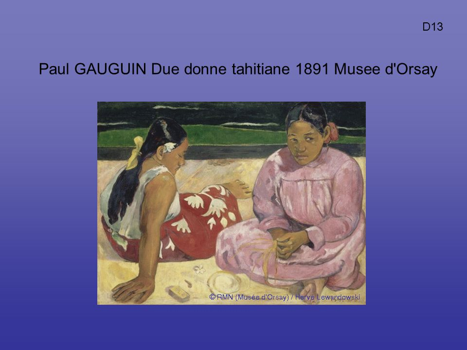 Paul GAUGUIN Due donne tahitiane 1891 Musee d Orsay