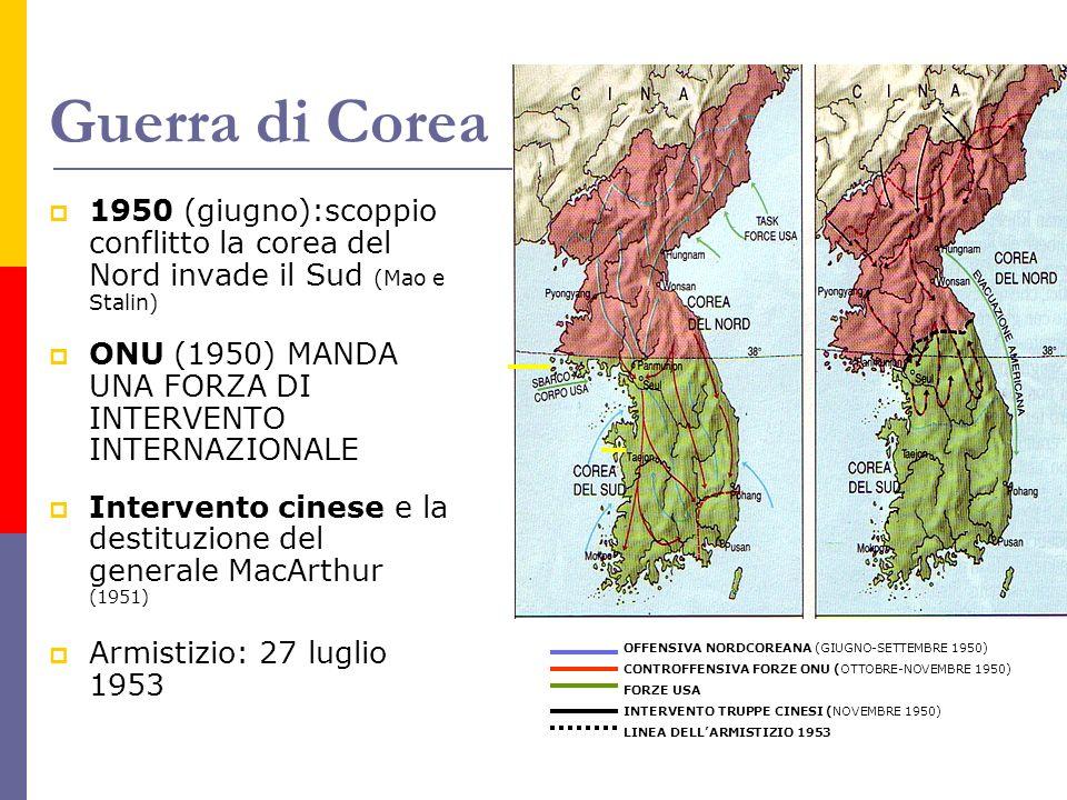 Guerra di Corea 1950 (giugno):scoppio conflitto la corea del Nord invade il Sud (Mao e Stalin)