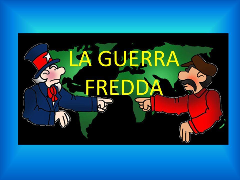LA GUERRA FREDDA