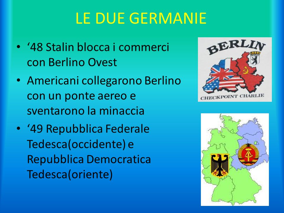 LE DUE GERMANIE '48 Stalin blocca i commerci con Berlino Ovest