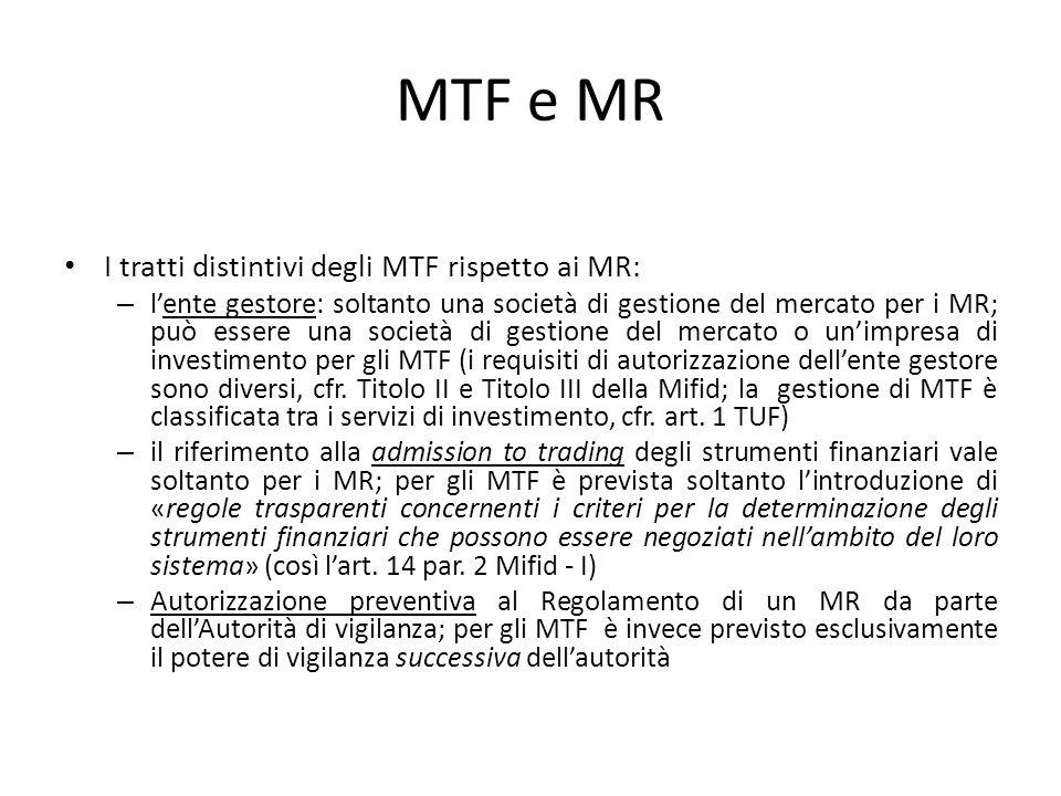 MTF e MR I tratti distintivi degli MTF rispetto ai MR: