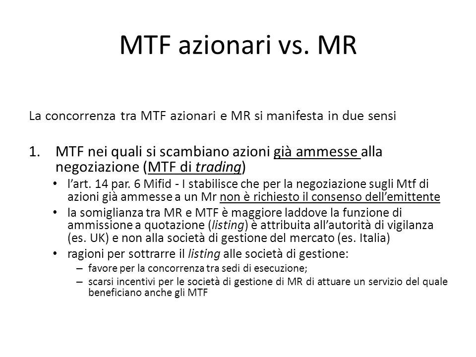 MTF azionari vs. MR La concorrenza tra MTF azionari e MR si manifesta in due sensi.