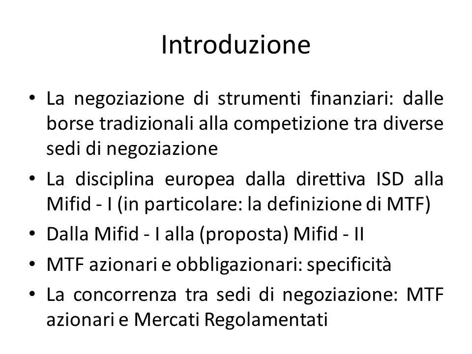 Introduzione La negoziazione di strumenti finanziari: dalle borse tradizionali alla competizione tra diverse sedi di negoziazione.