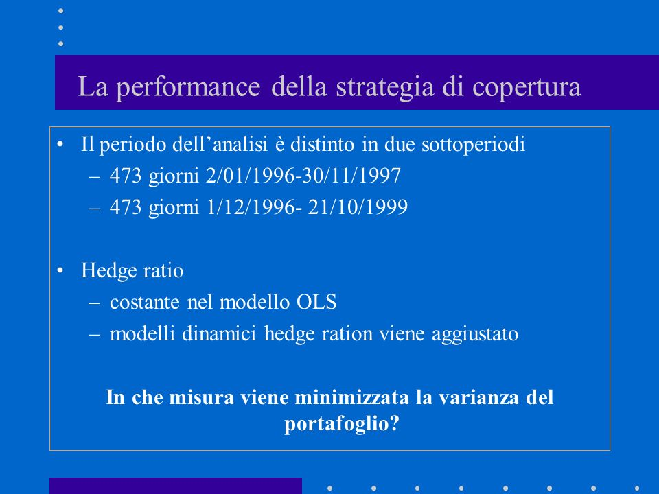 La performance della strategia di copertura