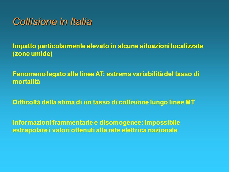 Collisione in Italia Impatto particolarmente elevato in alcune situazioni localizzate (zone umide)