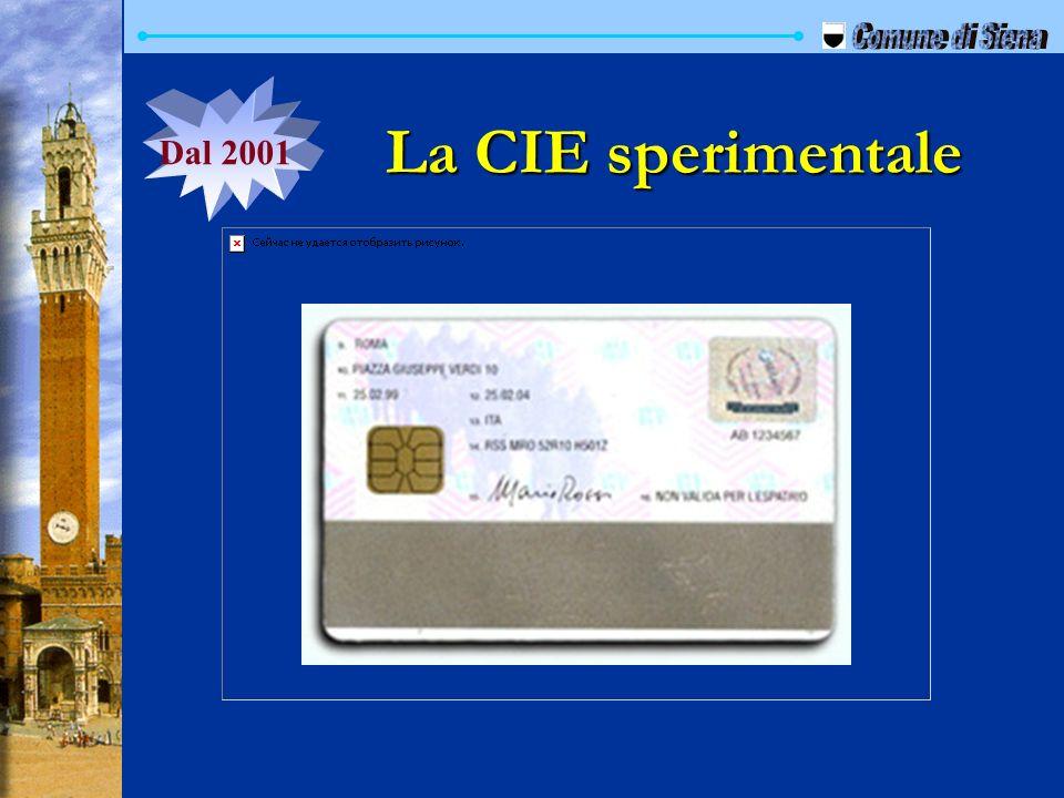 Comune di Siena Dal 2001 La CIE sperimentale