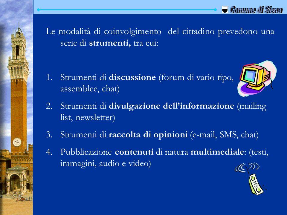 Comune di Siena Le modalità di coinvolgimento del cittadino prevedono una serie di strumenti, tra cui: