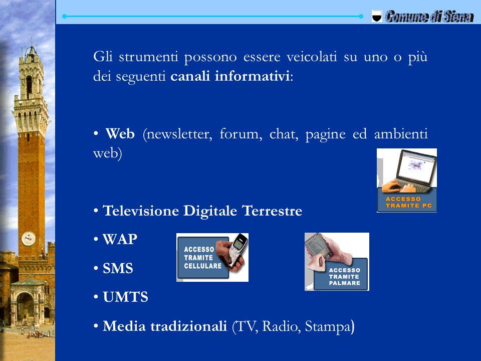 Comune di Siena Gli strumenti possono essere veicolati su uno o più dei seguenti canali informativi: