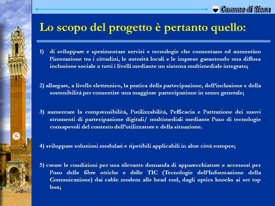 Comune di Siena Lo scopo del progetto è pertanto quello: