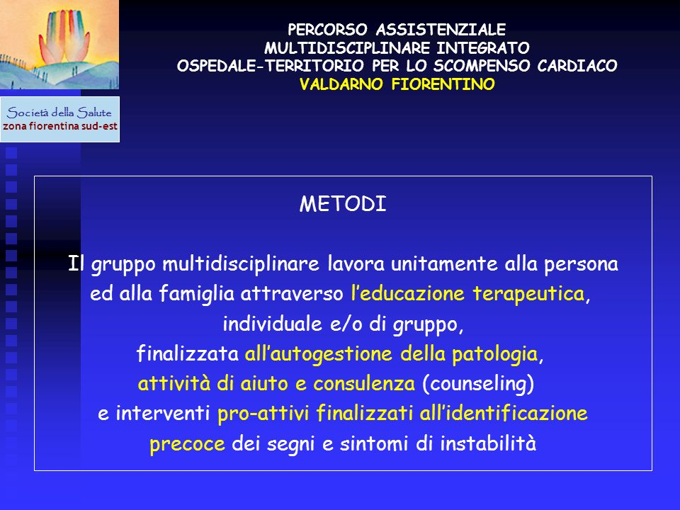 Il gruppo multidisciplinare lavora unitamente alla persona