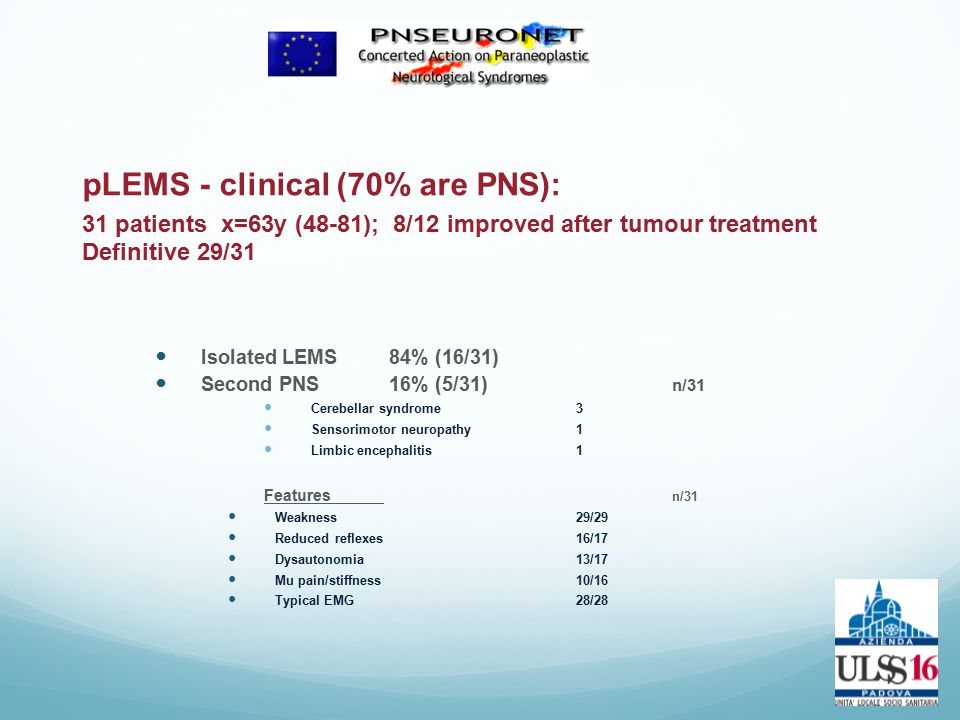 pLEMS - clinical (70% are PNS): 31 patients x=63y (48-81); 8/12 improved after tumour treatment Definitive 29/31
