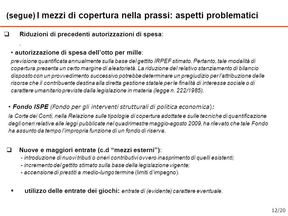 (segue) I mezzi di copertura nella prassi: aspetti problematici