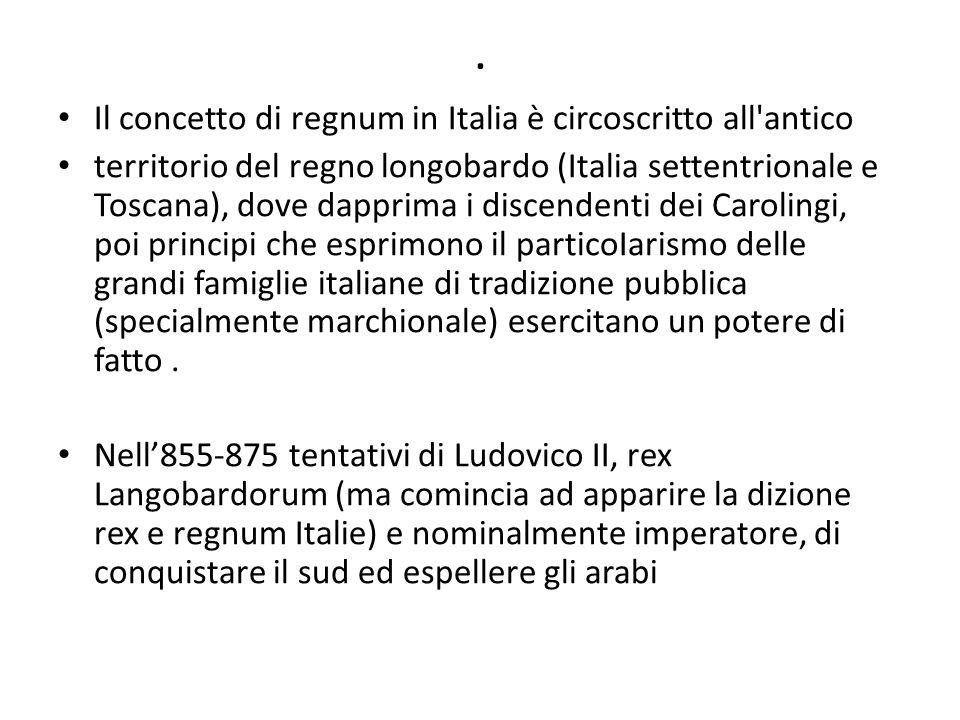 . Il concetto di regnum in Italia è circoscritto all antico