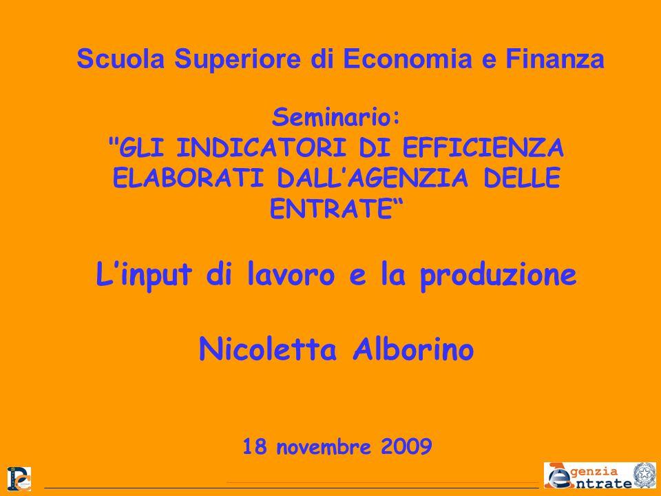L'input di lavoro e la produzione Nicoletta Alborino 18 novembre 2009