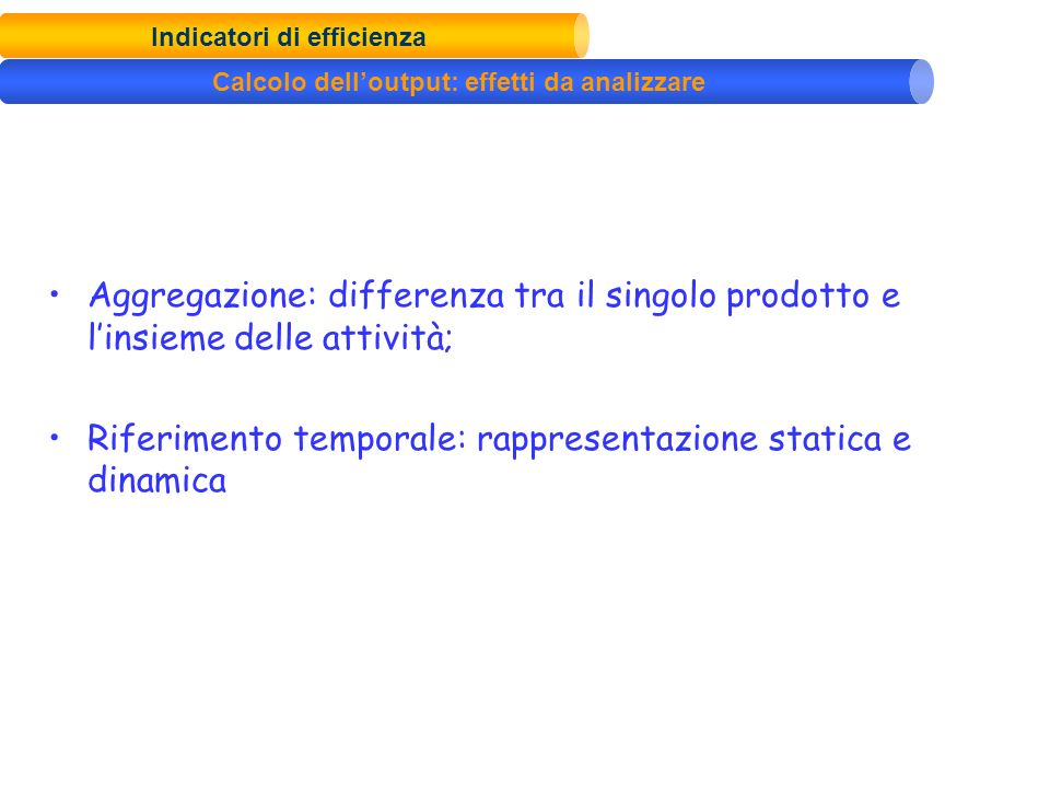 Indicatori di efficienza Calcolo dell'output: effetti da analizzare