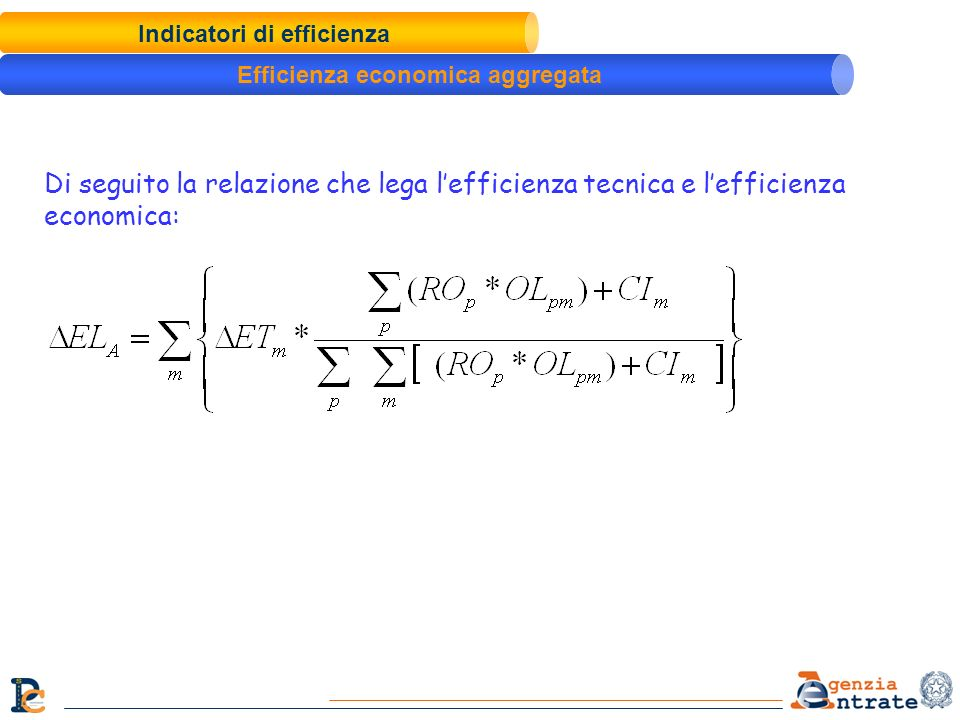 Indicatori di efficienza Efficienza economica aggregata