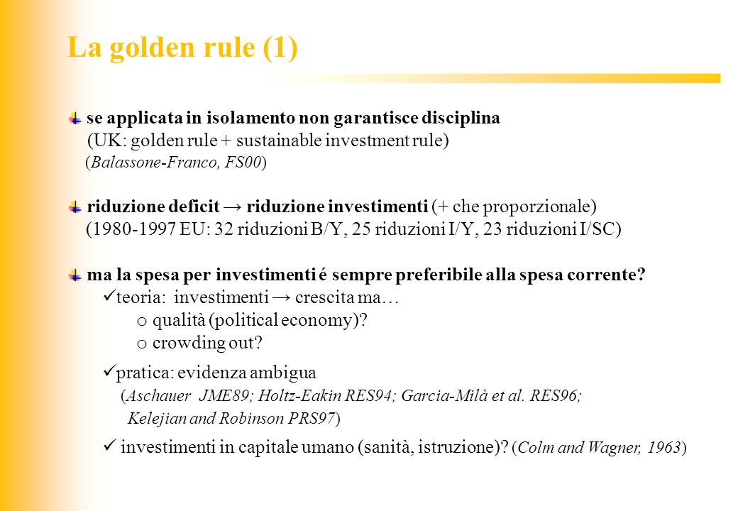 La golden rule (1) se applicata in isolamento non garantisce disciplina. (UK: golden rule + sustainable investment rule)