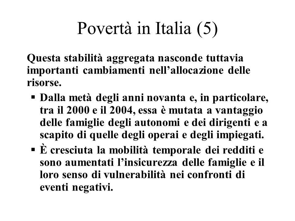 Povertà in Italia (5) Questa stabilità aggregata nasconde tuttavia importanti cambiamenti nell'allocazione delle risorse.