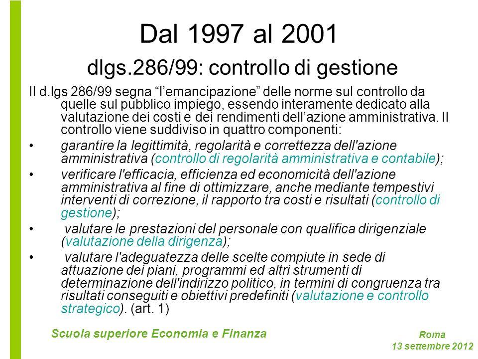 Dal 1997 al 2001 dlgs.286/99: controllo di gestione
