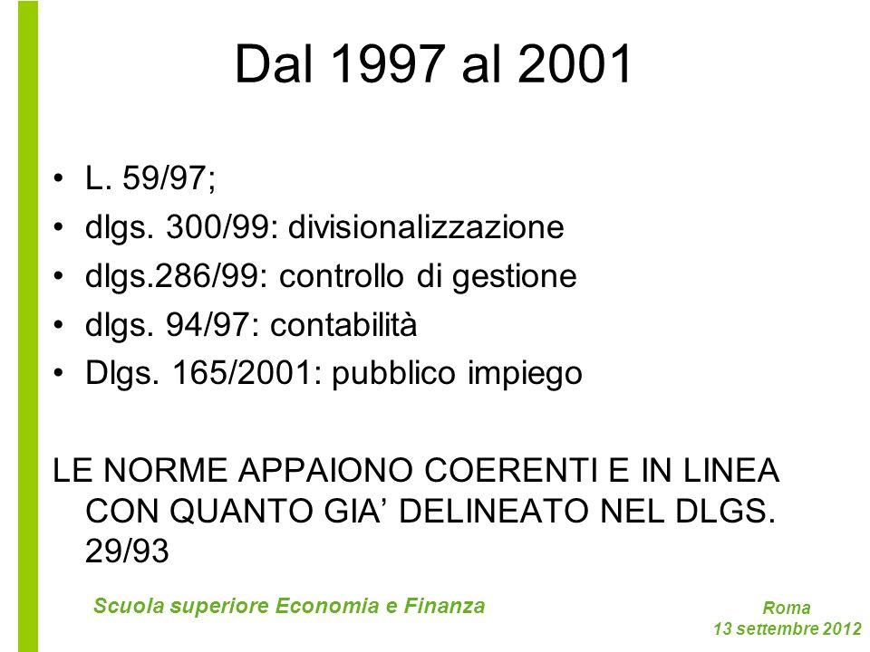 Dal 1997 al 2001 L. 59/97; dlgs. 300/99: divisionalizzazione