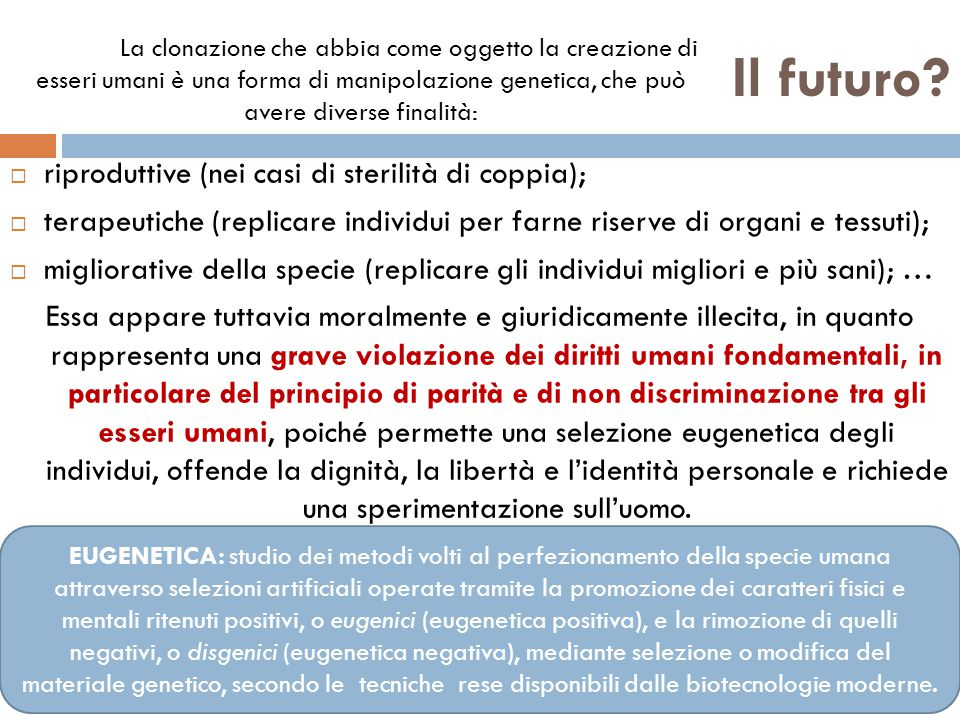 Il futuro riproduttive (nei casi di sterilità di coppia);