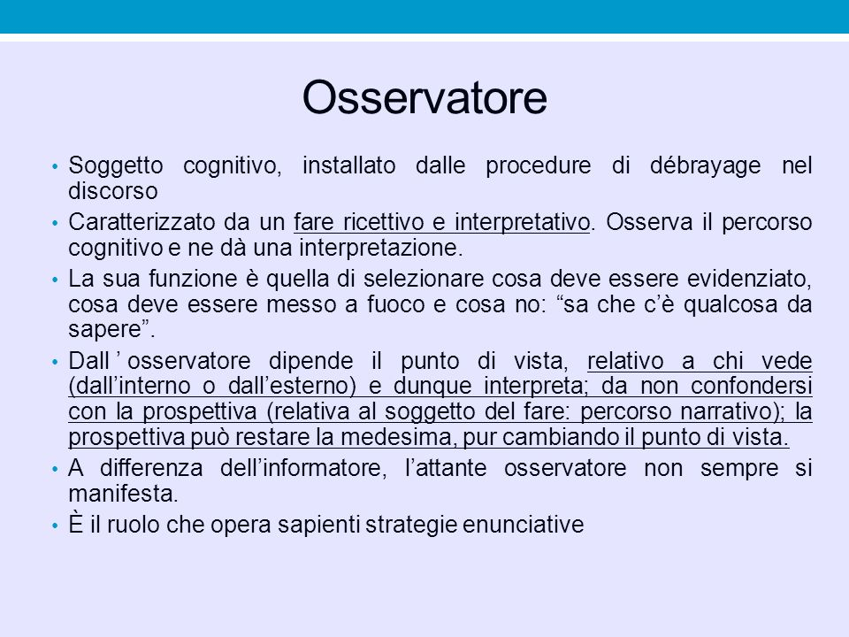 Osservatore Soggetto cognitivo, installato dalle procedure di débrayage nel discorso.
