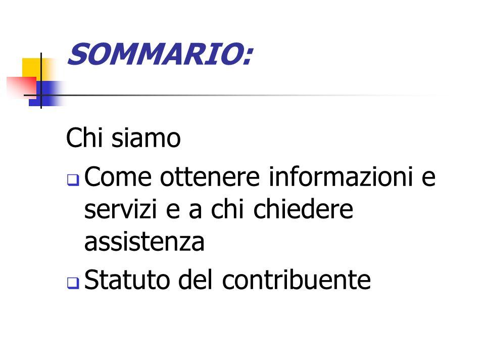 SOMMARIO: Chi siamo. Come ottenere informazioni e servizi e a chi chiedere assistenza.
